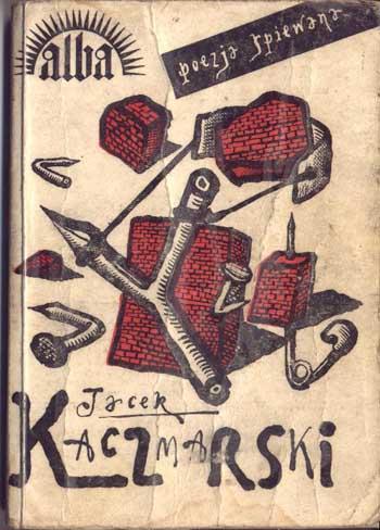 Jacek Kaczmarski, Poezja śpiewana, Opole Agencja Alba 1989.