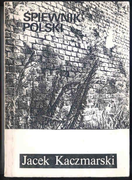 Jacek Kaczmarski, Śpiewnik polski, Wrocław Inicjatywa Wydawnicza Aspekt 1984