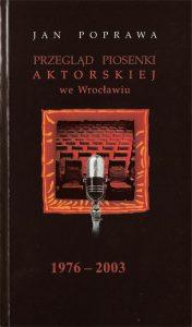 Przegląd Piosenki Aktorskiej we Wrocławiu 1976-2003