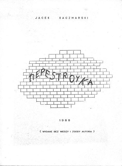 Jacek Kaczmarski, Perestrojka, brak informacji o wydawnictwie 1988.